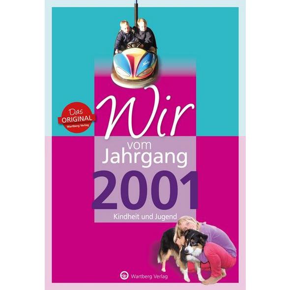 Wir vom Jahrgang 2001 - Kindheit und Jugend