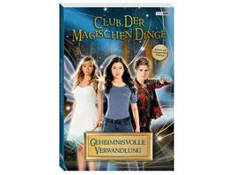 Club der magischen Dinge: Band 1 - Geheimnisvolle Verwandlung